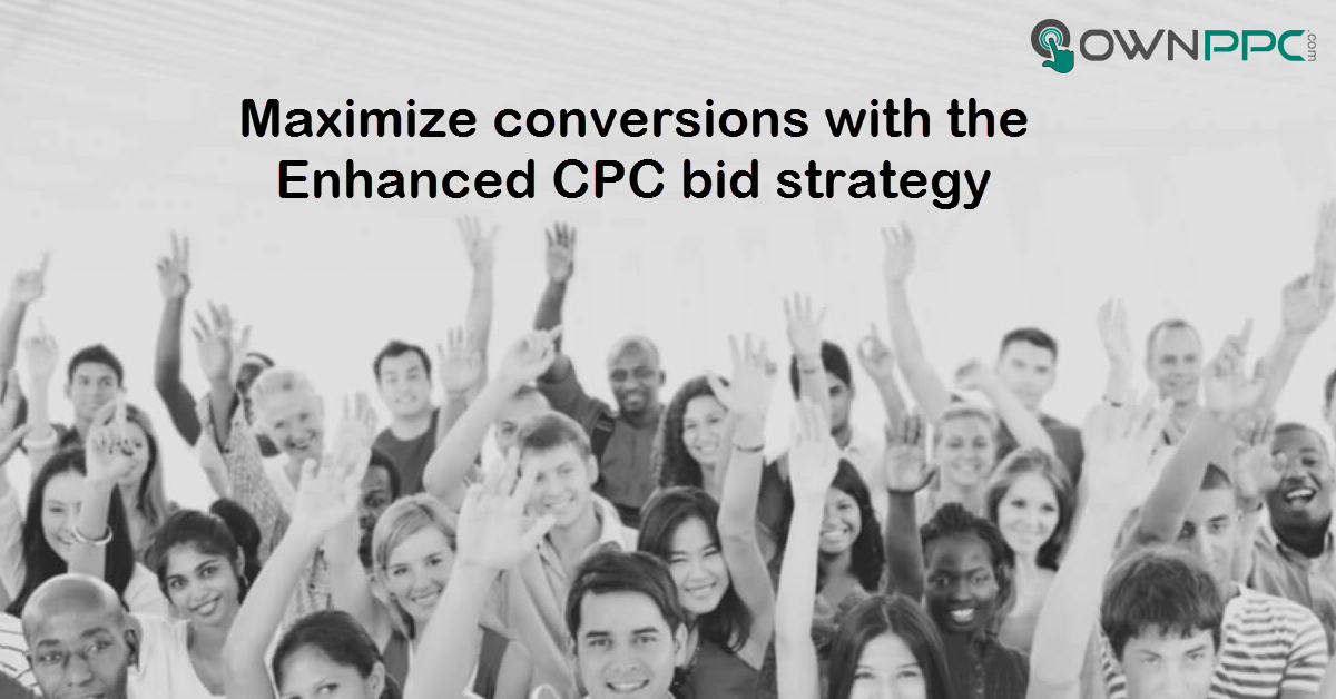 Maximize conversions with the Enhanced CPC bid strategy