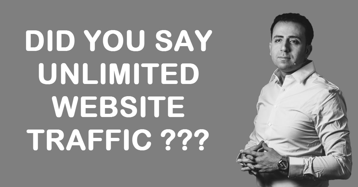 DID YOU SAY UNLIMITED WEBSITE TRAFFIC ???