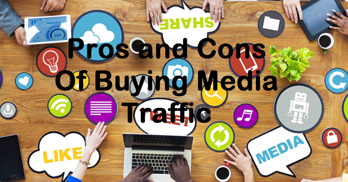 Pros and Cons Of Buying Media Traffic